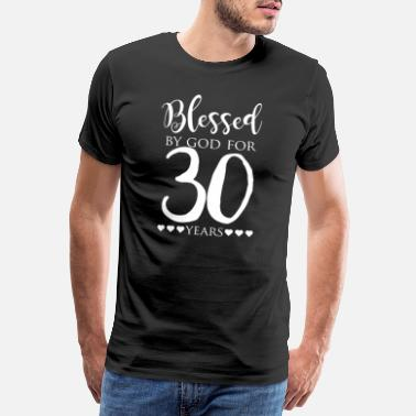 Jahrgang Blessed By God For 30 Years T-Shirt Geschenk - Männer Premium T-Shirt