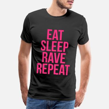 Rave eat sleep rave repeat - Premium T-shirt herr