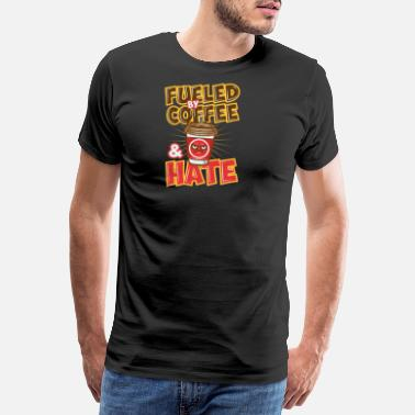 Snooze Fueled By Coffee And Hate Kaffee Hass Grumpy - Männer Premium T-Shirt