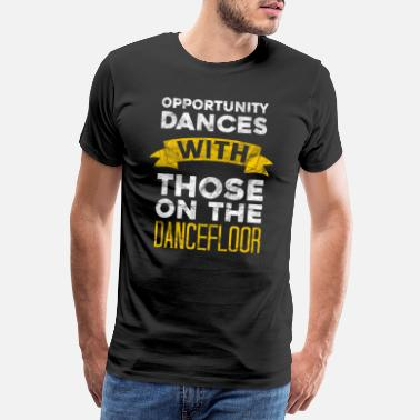 Dj Dance Club Dancefloor Opportunity Dancing Club Music DJ Soul - Men's Premium T-Shirt