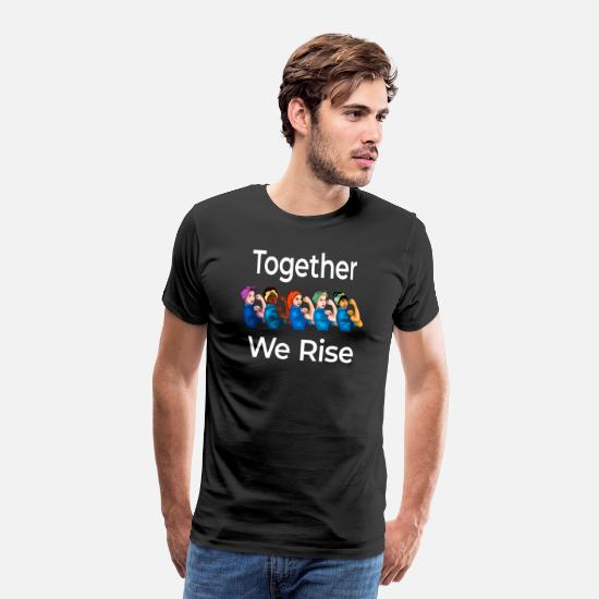 Empowerment T-Shirts - Together We Rise Quote Women Feminist graphic - Men's Premium T-Shirt black