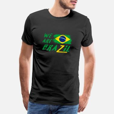 We are Brazil - Brazil design / gift idea - Men's Premium T-Shirt