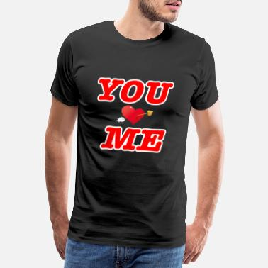 Together YOU AND ME Love you and me - Men's Premium T-Shirt