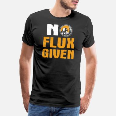Flux No Flux Given Welder - Männer Premium T-Shirt