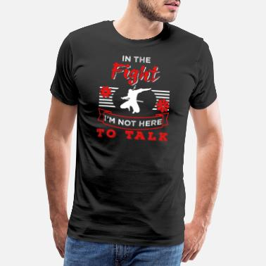 Warrior Ninjutsu I'm Not Here To Talk Ninja Fan Gift - Männer Premium T-Shirt