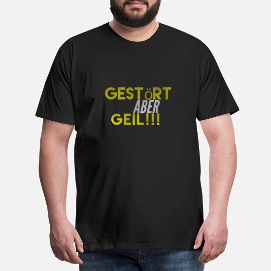 Gestoert Aber Geil Männer Premium T Shirt Spreadshirt