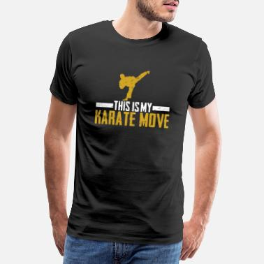 Word Art Beautiful This is my karate move t-shirt design - Men's Premium T-Shirt