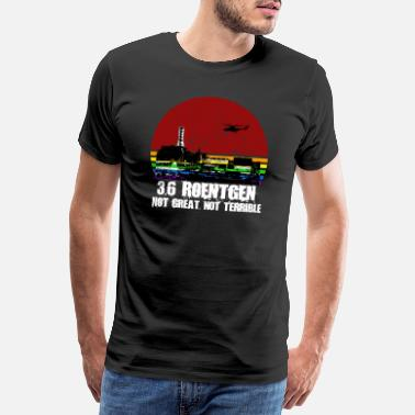 Tschernobyl 3.6 Roentgen - Not great, not terrible - Männer Premium T-Shirt