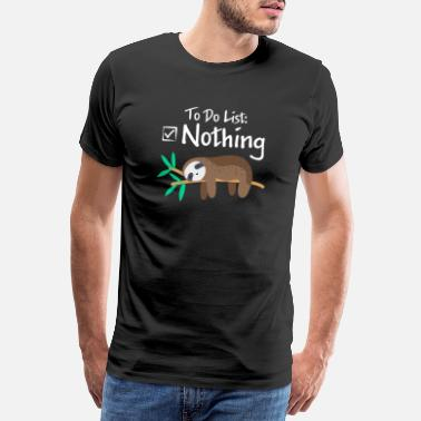 Irony To do list Nothing Sloth Lazy Gift - Men's Premium T-Shirt
