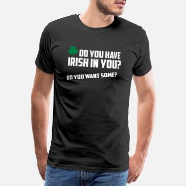 Irish Irish funny quote - Men's Premium T-Shirt