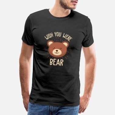 Polar Wish you were a bear - Wish you were bear - Men's Premium T-Shirt