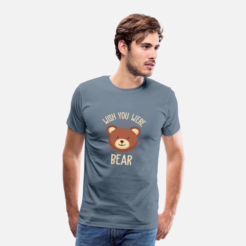 aacdbd1f Wish you were a bear - Wish you were bear Men's Premium T-Shirt |  Spreadshirt