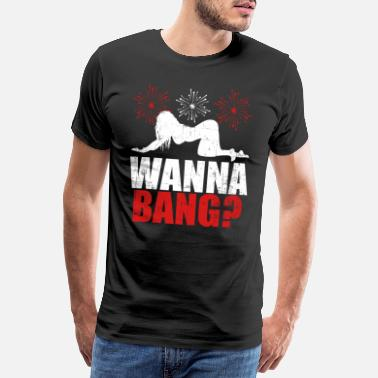 Observation Wanna Bang? Happy New Year 2020 January 1st - Men's Premium T-Shirt