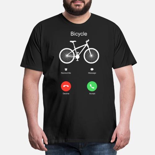 Bicycle Bike Sport MTB Call Funny Gift Idea Men s Premium T-Shirt ... 3022f3929