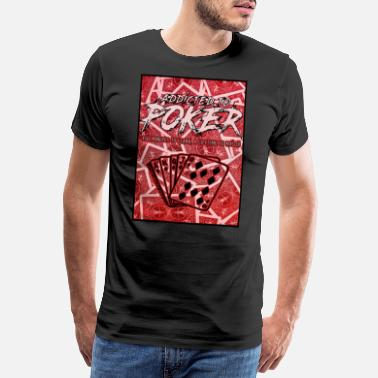 Wear Addicted to poker - Men's Premium T-Shirt