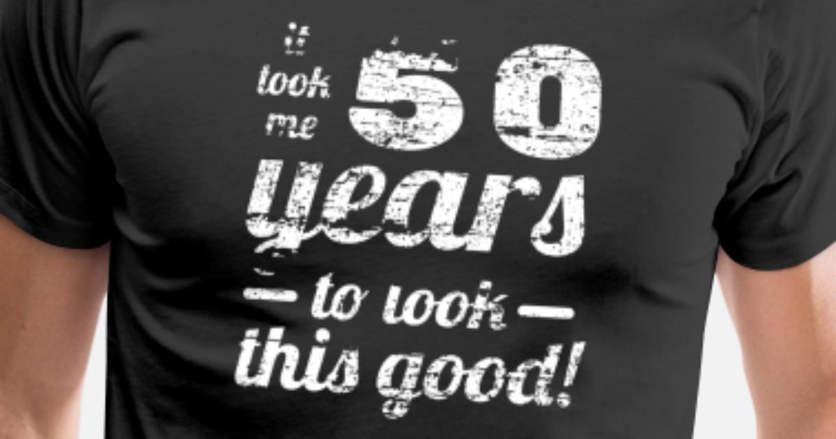 Lustiges 50 Jahre gut aussehen 50. Geburtstag Männer