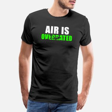 Apnoetauchen Air is overrated - Men's Premium T-Shirt