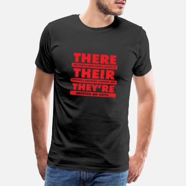 Synapsen Lustig There Their They`re Lustiger Spruch Shirt - Männer Premium T-Shirt
