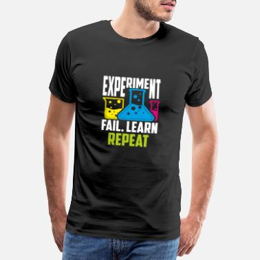 Experiment Experiment Fail Learn Repeat - Männer Premium T-Shirt