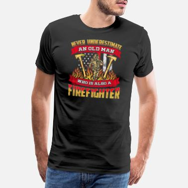Fireman Firefighter - Never Underestimate A Firefighter - Men's Premium T-Shirt