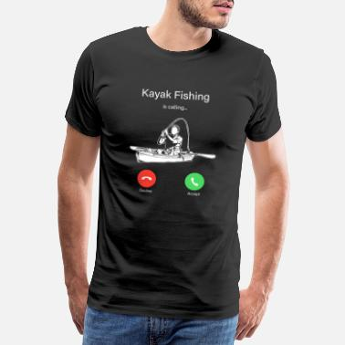 Make Phone Calls Incoming call kayak fishing - Men's Premium T-Shirt
