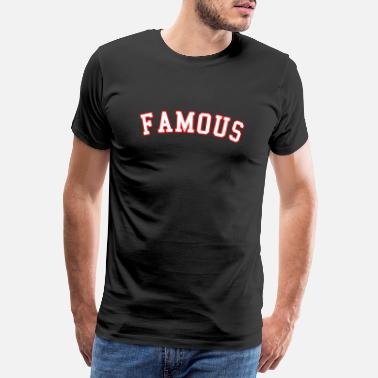 Prominent FAMOUS (Cursive, White and Red) - Men's Premium T-Shirt