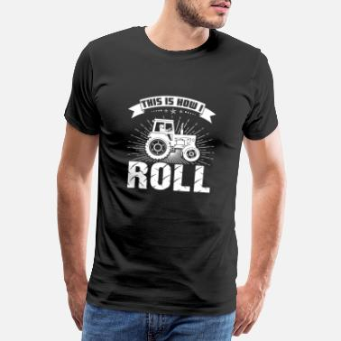 Tractor Tractor - This is how I Roll Farmer Shirt - Men's Premium T-Shirt