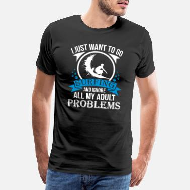 Crazy Fish Go Surfing Ignore Adult Problems - Men's Premium T-Shirt