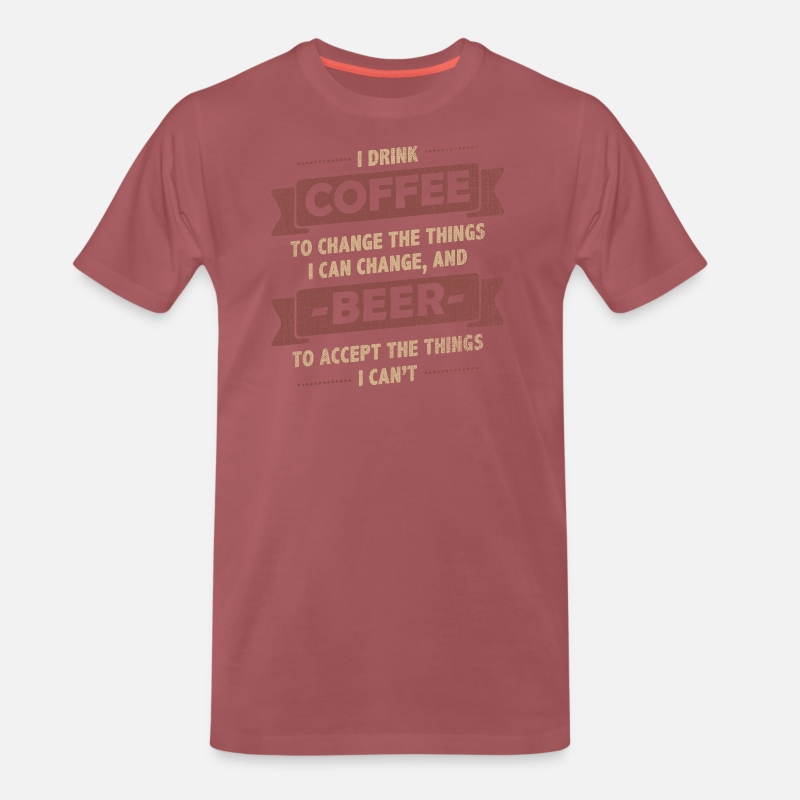 440ba10ab0f8 Coffee Quotes> Coffee + Beer> Change + Accept Men's Premium T-Shirt |  Spreadshirt