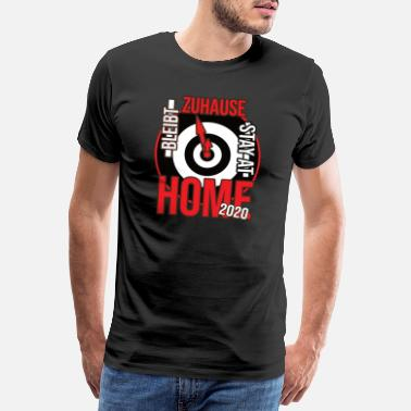 Stay at Home against Corona Covid 19 as a TShirt idea - Men's Premium T-Shirt