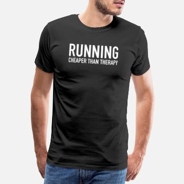 Therapy Running, Cheaper Than Therapy - Men's Premium T-Shirt
