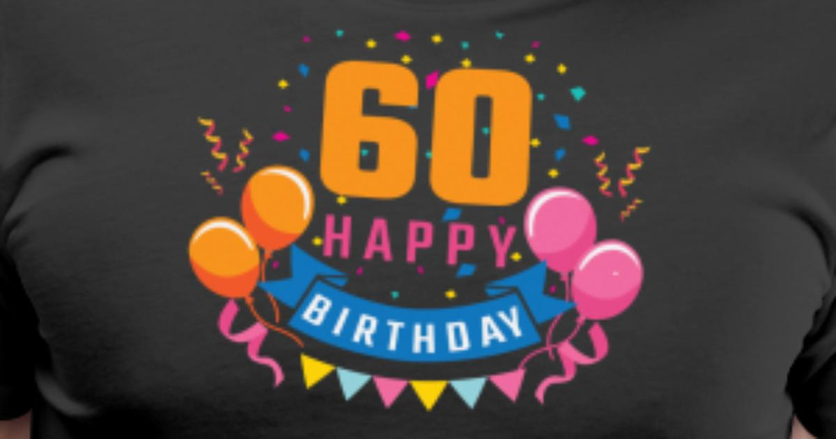 60th Birthday 60 Years Happy Gift Mens Premium T Shirt