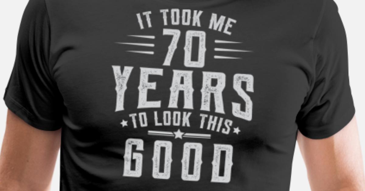 Regalo Di Compleanno 70 Ci Sono Voluti 70 Anni Maglietta Premium