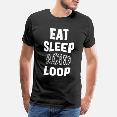 Eat Sleep Rave Repeat Eat Sleep Acid Loop I - Männer Premium T-Shirt