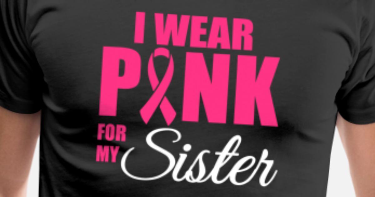 I wear pink for my sister Premium T skjorte for menn