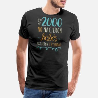 e1c7f63ec9c4e 18 Cumpleaños En El 2000 No Nacieron Bebés Nacieron Leyendas - Camiseta  premium hombre