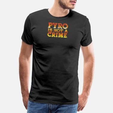 Ultra Pyro Pyro is not a Crime Ultra Gift Football - Men's Premium T-Shirt