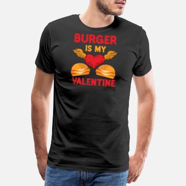 Tomaat Hamburger Is mijn Valentine Hamburger Fast Food Burger - Mannen Premium T-shirt
