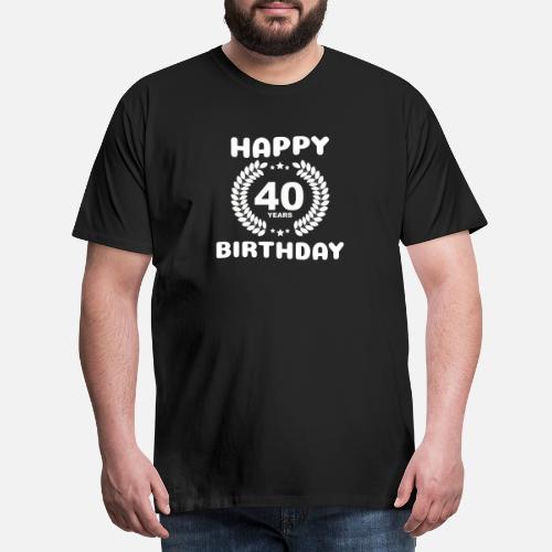 Joyeux Anniversaire 40 Ans T Shirt Premium Homme Spreadshirt