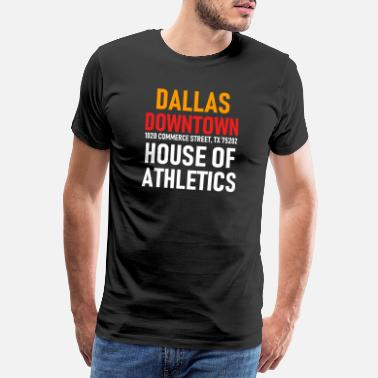 Dallas Dallas - Downtown - Athletics House - Texas - Herre premium T-shirt