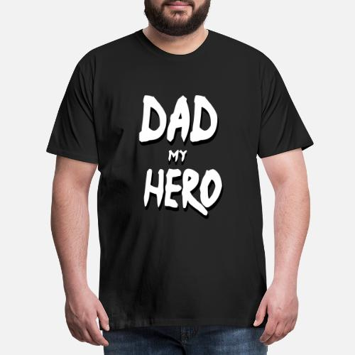 ... mi héroe Día del padre Padres Familia Papá - Camiseta premium. ¿Quieres  personalizar el diseño  824fa96f8ded5
