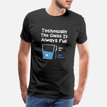 Chemie Technically The Glass Is Always Full - Männer Premium T-Shirt
