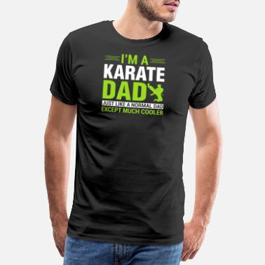 Karate Gift for the Karate Father, Gift Karate Dad - Men's Premium T-Shirt