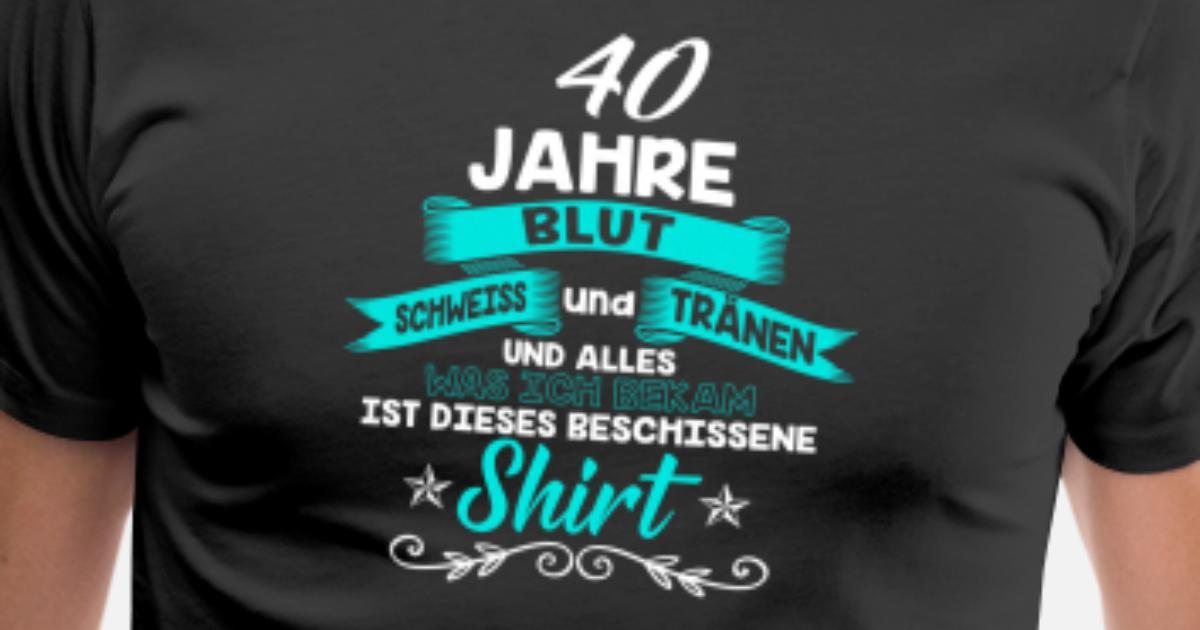 Geburtstag 40 Jahre Shirt Geburtstag Lustig Manner Premium T
