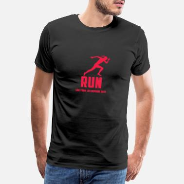 Run Like A Girl Run Like DITT liv avhenger av IT - Premium T-skjorte for menn