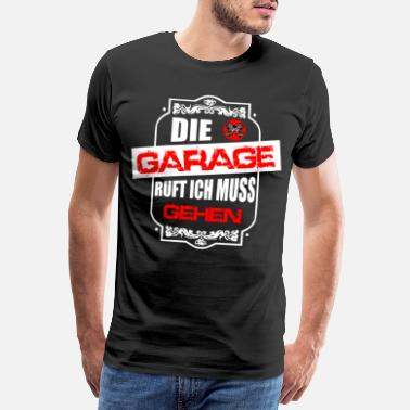 The garage is calling, I have to go - Men's Premium T-Shirt