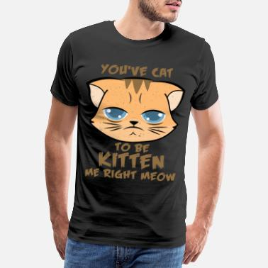 Chibi You've Cat To Be Kitten Me Right Meow Geschenkidee - Männer Premium T-Shirt