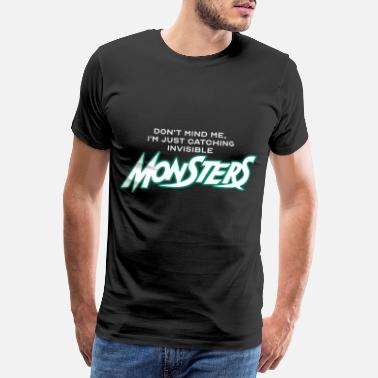 Monsters Monster shirts / Monster gezegden / monsters - Mannen Premium T-shirt