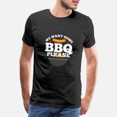 Grillkönig We want some bbq - Männer Premium T-Shirt