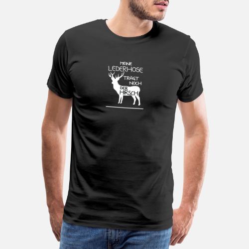 0fca7fea81fdf5 Meine Lederhose trägt noch der Hirsch - Männer Premium T-Shirt. Hinten.  Hinten. Design. Vorne